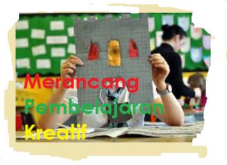 merancang pembelajaran kreatif